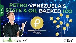 #157 PETRO-Venezuela, State/Oil Backed ICO + World Bitcoin Acceptance?