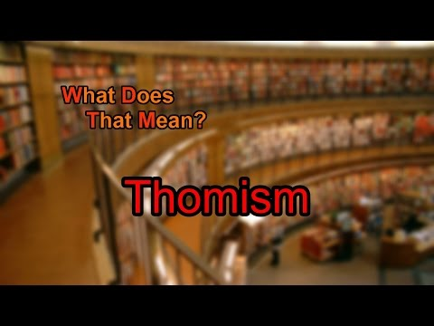 What does Thomism mean?