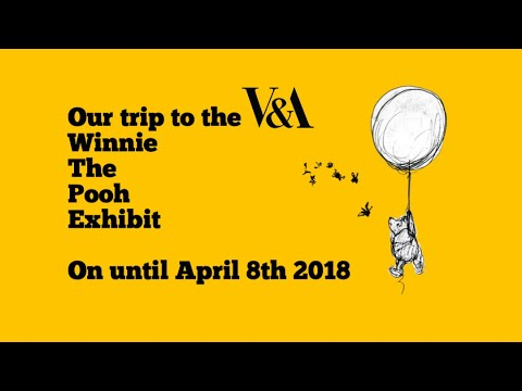 Winnie the Pooh exhibition at the Victoria & Albert Museum London