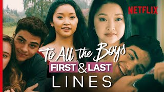 To All The Boys - The First & Last Lines Ever | Netflix