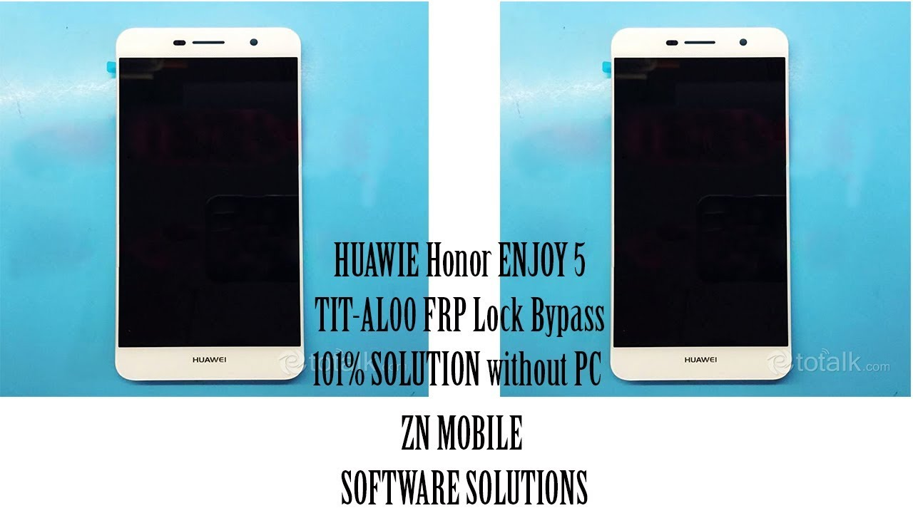HUAWIE Honor ENJOY 5 TIT-AL00 FRP Lock Bypass 101% SOLUTION without PC