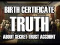 The Truth Surrounding Your Birth Certificate - Valid Proof Regarding YOUR TRUST ACCOUNT