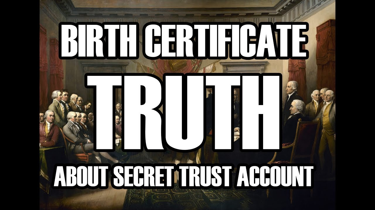 The truth surrounding your birth certificate valid proof the truth surrounding your birth certificate valid proof regarding your trust account 1betcityfo Choice Image