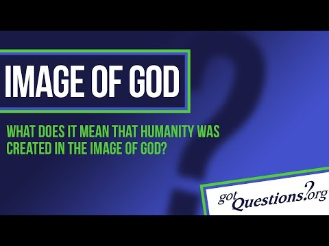 What does it mean that humanity is made in the image of God