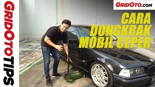 Cara Dongkrak Mobil Ceper | How To | GridOto Tips