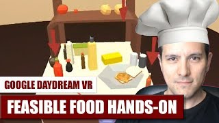 Cooking in VR! Feasible Food for Daydream VR Hands-On Review