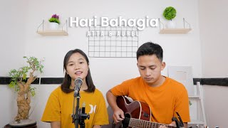 Hari Bahagia Atta Halilintar Aurel Live Cover By Ianyola MP3