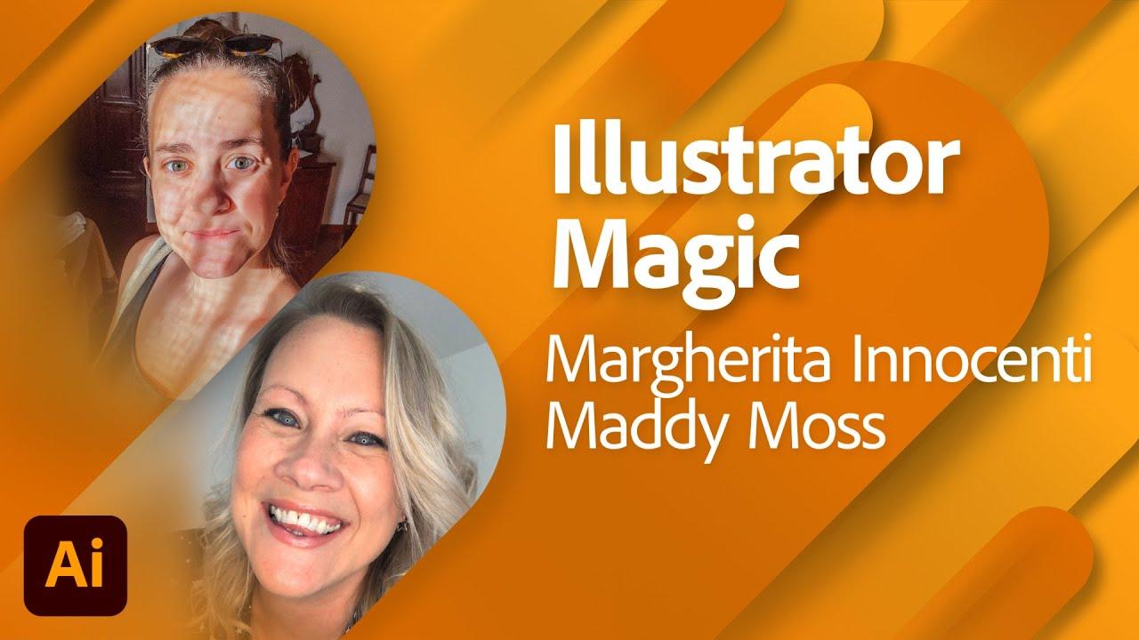 Illustrator Magic with Margherita Innocenti and Maddy Moss | Adobe Live