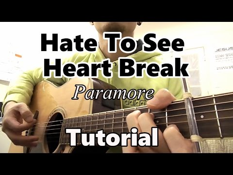 HATE TO SEE YOUR HEART BREAK - PARAMORE - GUITAR TUTORIAL CHORDS