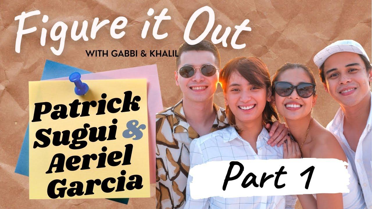Download (Part 1) Patrick Sugui & Aeriel Garcia | Figure It Out with Gabbi Garcia & Khalil Ramos
