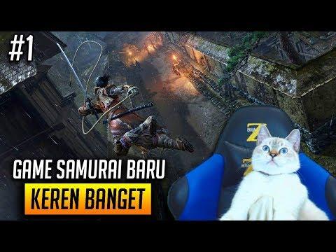 GAME BARU SAMURAI GAMEPLAYNYA SANGAT KEREN - SEKIRO INDONESIA #1