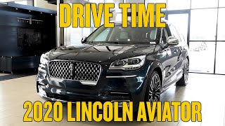 Drive Time • 2020 Lincoln Aviator Review