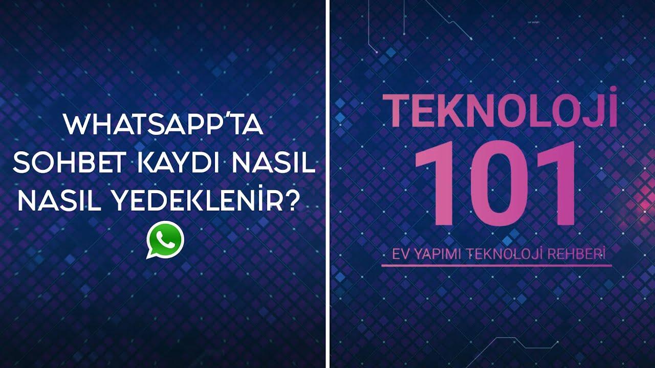 Whatsapp nasıl yedeklenir? Whatsapp'ta Sohbet Kaydı Nasıl Yedeklenir ? | Teknoloji 101