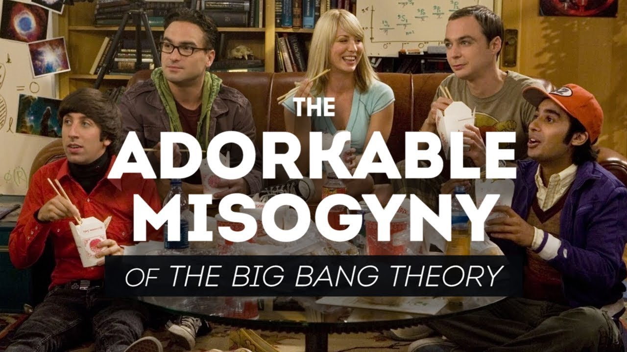 Big Bang Couch Gag Why The Adorkable Misogyny Of The Big Bang Theory Is Actually