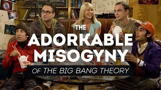 Download The Adorkable Misogyny of The Big Bang Theory Mp3 and Videos