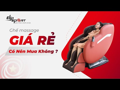 Ghế Massage Giá Rẻ Có Nên Mua Không? - Elipsport.vn