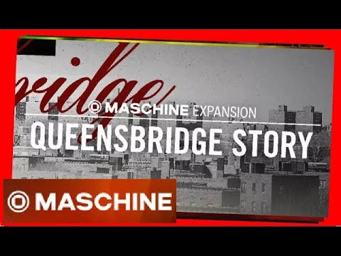 QUEENSBRIDGE STORY demo all kits - Expansion Maschine Native Instruments