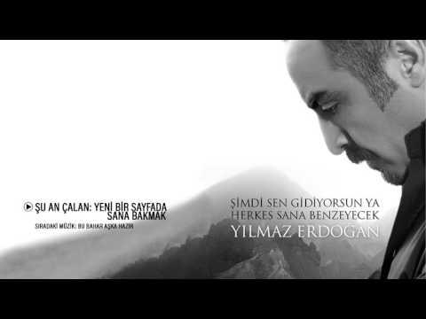 Yılmaz Erdoğan - Yeni Bir Sayfada Sana Bakmak    Şimdi Sen Gidiyorsun Ya, Herkes Sana Benzeyecek