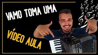 VIDEO AULA música VAMO TOMA UMA no ACORDEON (sanfona/gaita)