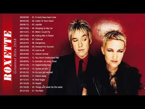 Roxette Greatest Hits | The Best Songs Of Roxette Full Album