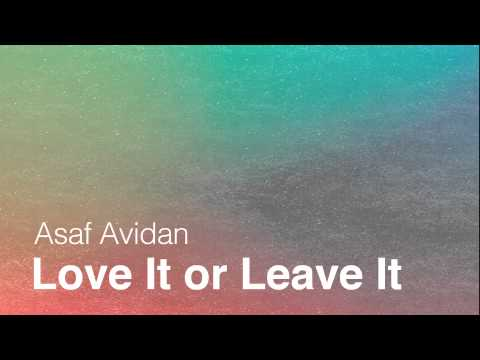Asaf Avidan // Love it or Leave it