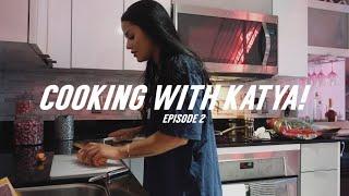 COOKING WITH KATYA! *Episode 2*