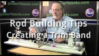 Rod Building Tips - Creating a Trim Band