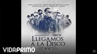 """""""LLEGAMOS A LA DISCO"""" - Daddy Yankee Ft. Arcangel , De La Ghetto , Alex Kyza y mas"""
