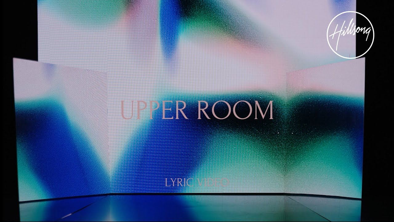 Upper Room (Official Lyric Video) - Hillsong Worship