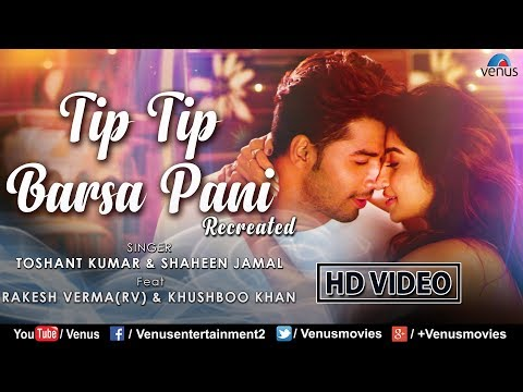 Tip Tip Barsa Pani - Recreated | Toshant Kumar | Shaheen Jamal | Best Bollywood Recreated Songs