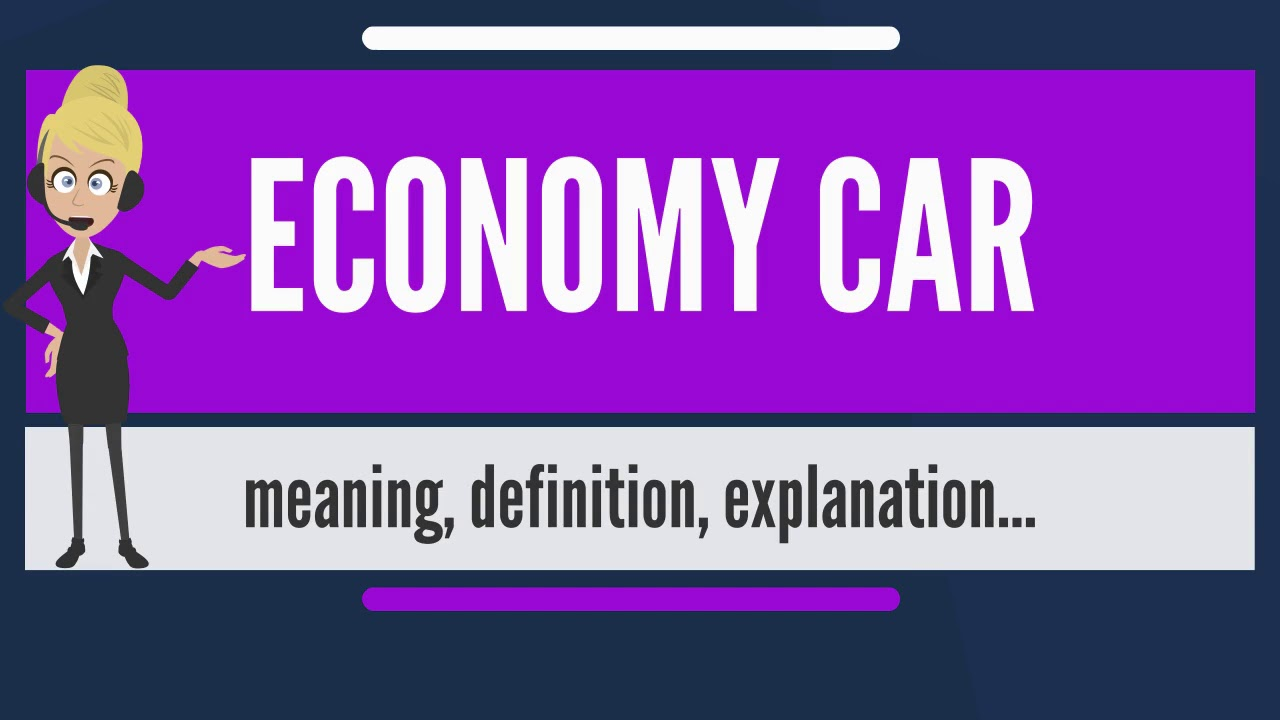 What Does Economy Car Mean Meaning Explanation
