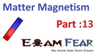 Physics Matter & Magnetism part 13 (Magnetic North & South Pole) CBSE class 12