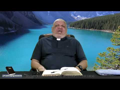 Explicando os versículos - 70 -Ministério Atalaia de Deus