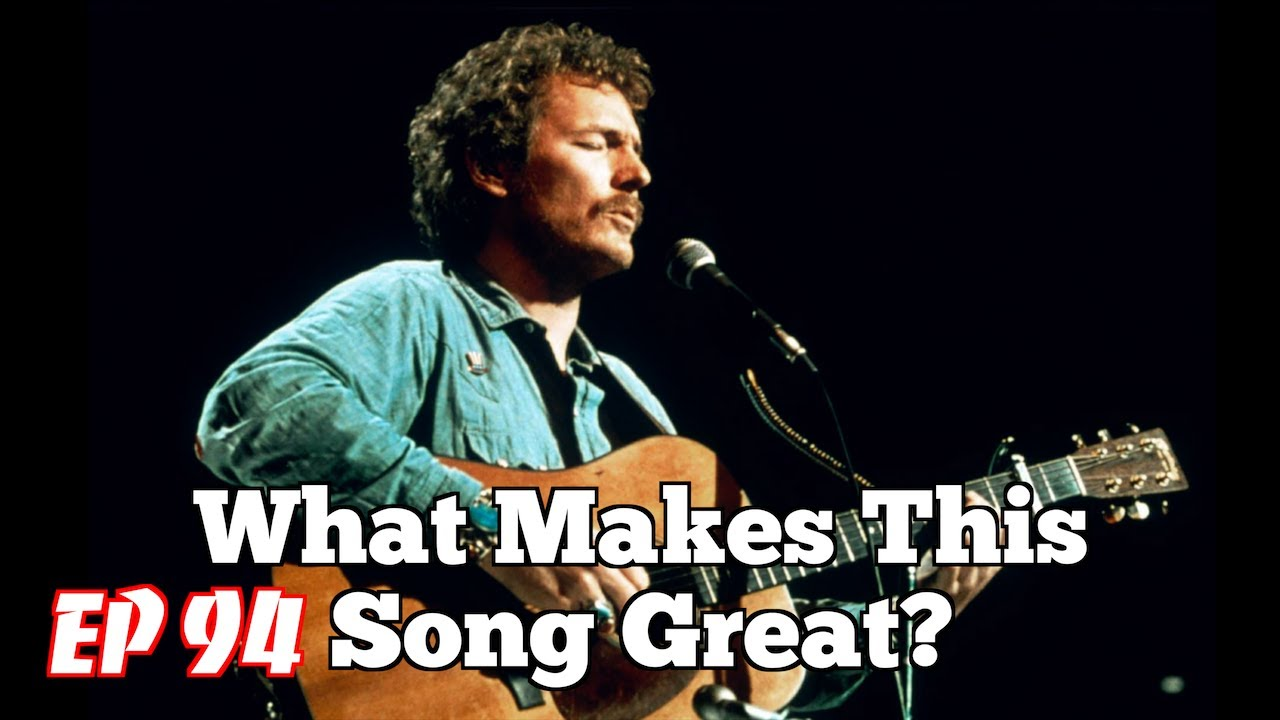 What Makes This Song Great?™ Ep.94 Gordon Lightfoot