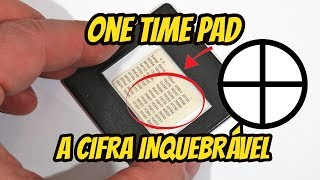 One Time Pad: A cifra inquebrável [CRIPTOLOGIA - 24]