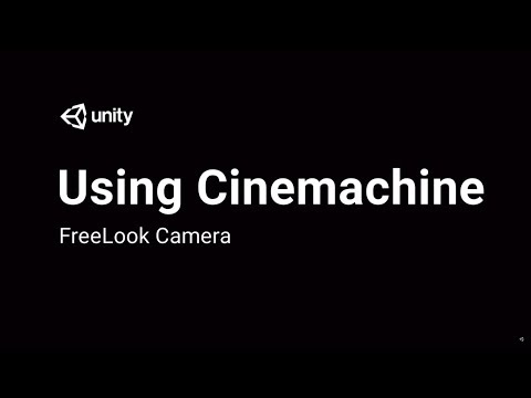 Using Cinemachine: Free Look
