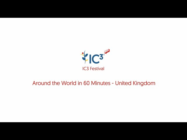 Around the World in 60 Minutes IC3 Festival 02 December 2020: United Kingdom