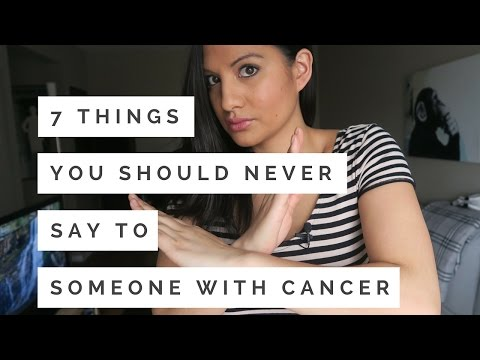 7 things you should NEVER say to someone with CANCER