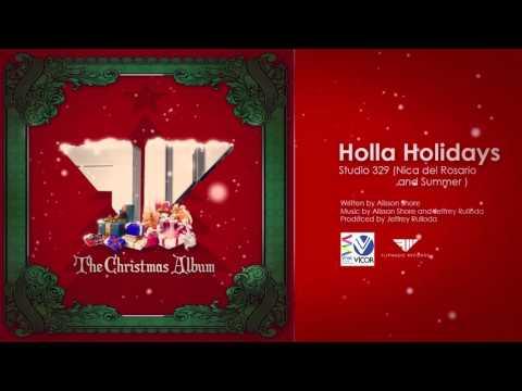 Studio 329 (Nica del Rosario and Summer) - Holla Holidays (Audio)