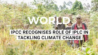 IPCC Recognises Role of Indigenous Peoples and Local Communities in Tackling Climate Change