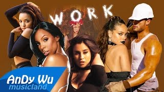 WORK (Megamix) II - Rihanna, Fifth Harmony, Kelly Rowland, Tinashe, Major Lazer, Drake, Mike Posner
