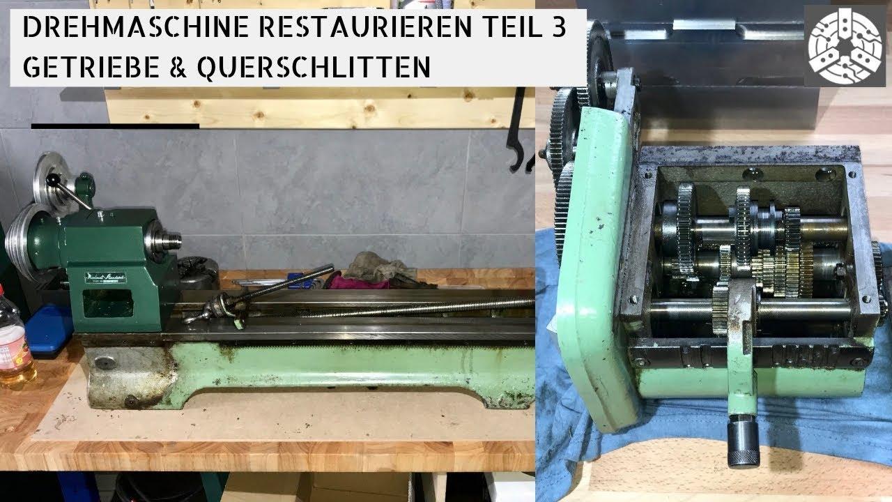 Drehmaschine Restaurieren Teil 3 Getriebe Querschlitten Und