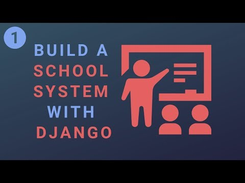 Build a School System with the Django Rest Framework and React - Part 1