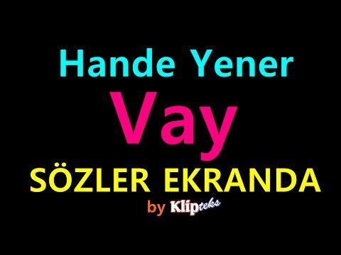 Hande Yener - Vay (SÖZLER EKRANDA)
