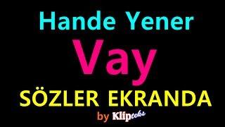 Hande Yener - Vay (SÖZLER EKRANDA) Resimi