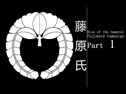 Let's Play Total War Shogun 2 Rise of the Samurai Fujiwara Campaign Part 1 |