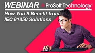 Webinar: How You'll Benefit from IEC 61850 Solutions