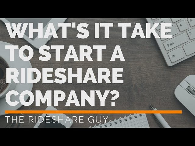 What's it take to start a rideshare company?