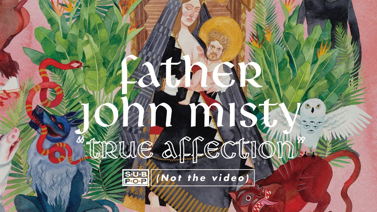 father-john-misty-true-affection-sub-pop