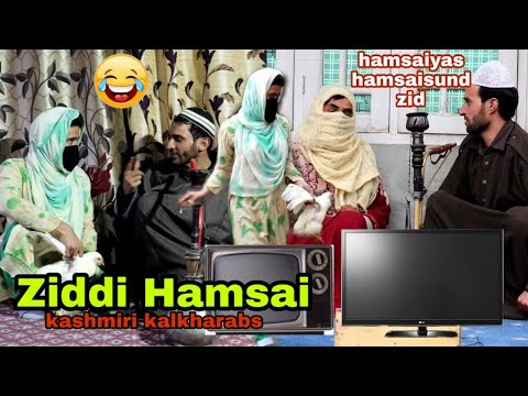 Ziddi Hasdi Hamsai - Kashmiri Kalkharabs
